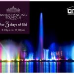 Enjoy at Bahria Dancing Fountain Karachi for 3 Days of Eid