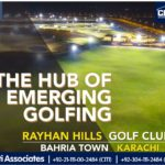 The Hub of Emerging Golfing | Rayhan Hills Golf Club | Bahria Town Karachi