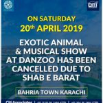 DANZOO ! Exotic Animal Show & Musical Show has been Cancelled due to Shab-e-Barat!