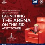 LAUNCHING THE ARENA ON THIS EID AT BT TOWER