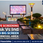 Live Screening – Pak vs India Match   Carnival Area Bahria Town Karachi