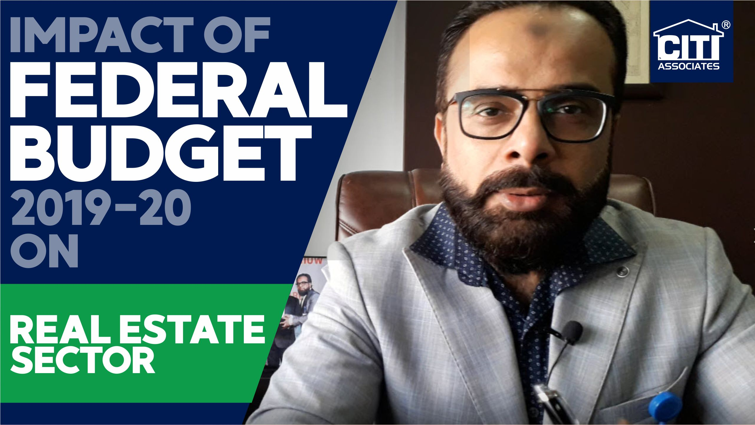 Impact of Federal Budget 2019-20 on Real Estate Sector by Muhammad Shafi Jakvani