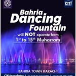 'Bahria Dancing Fountains' Show will NOT be operating from 1st to 15th Muharram