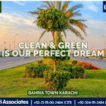 Clean and Green is our Perfect Dream | Bahria Town Karachi